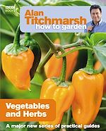 Download this eBook Alan Titchmarsh How to Garden: Vegetables and Herbs