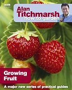 Download this eBook Alan Titchmarsh How to Garden: Growing Fruit