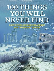 Téléchargez le livre :  100 Things You Will Never Find