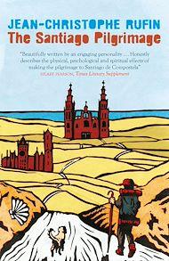 Téléchargez le livre :  The Santiago Pilgrimage