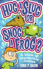 Download this eBook Hug a Slug or Snog a Frog?
