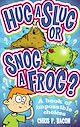 Download this eBook Hug a Slug or Snog a Frog?