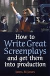 Télécharger le livre :  How to Write Great Screenplays and Get them into Production