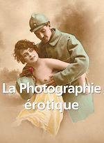 Téléchargez le livre :  La Photographie érotique