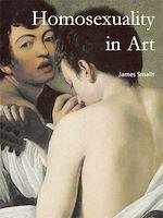 Téléchargez le livre :  Homosexuality in Art