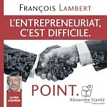 Download this eBook L'entepreneuriat, c'est difficile. Point.