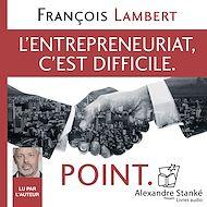 Téléchargez le livre :  L'entepreneuriat, c'est difficile. Point.