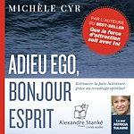Download this eBook Adieu ego, bonjour esprit