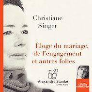 Téléchargez le livre :  Éloge du mariage, de l'engagement et autres folies