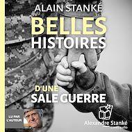 Téléchargez le livre :  Belles histoires d'une sale guerre