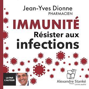 Téléchargez le livre :  Immunité - Résister aux infections