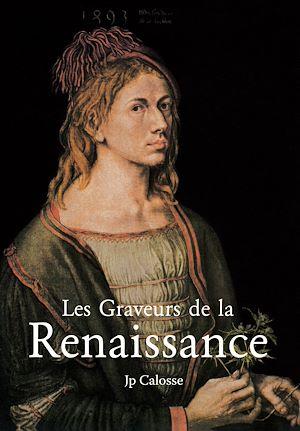 Téléchargez le livre :  Les Graveurs de la Renaissance
