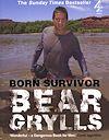 Télécharger le livre :  Born Survivor: Bear Grylls