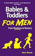 Téléchargez le livre :  Babies and Toddlers for Men