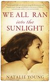 Télécharger le livre :  We All Ran into the Sunlight