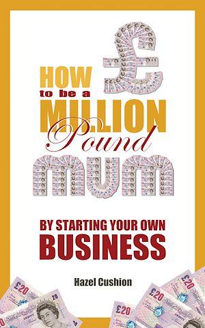 Téléchargez le livre :  How To Be a Million Pound Mum