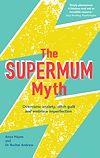Télécharger le livre :  The Supermum Myth