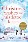 Download this eBook Christmas Wishes and Mistletoe Kisses