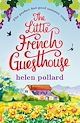Download this eBook The Little French Guesthouse