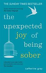 Téléchargez le livre :  The Unexpected Joy of Being Sober