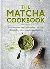 Télécharger le livre :  The Matcha Cookbook