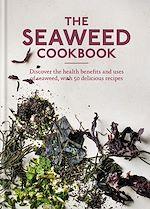 Téléchargez le livre :  The Seaweed Cookbook