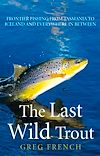 Download this eBook The Last Wild Trout
