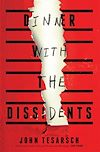 Download this eBook Dinner with the Dissidents