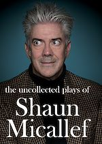 Download this eBook The Uncollected Plays of Shaun Micallef
