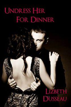Undress Her For Dinner