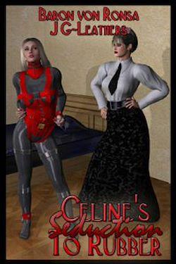 Celine's Seduction To Rubber