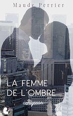 Téléchargez le livre :  La femme de l'ombre