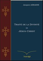 Download this eBook Traité de la Divinité de Jésus-Christ