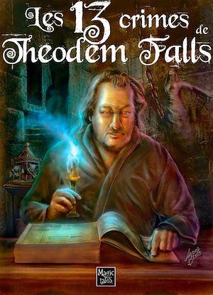 Téléchargez le livre :  Les 13 crimes de Théodem Falls