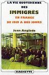 Télécharger le livre :  La vie quotidienne des immigrés en France de 1919 à nos jours