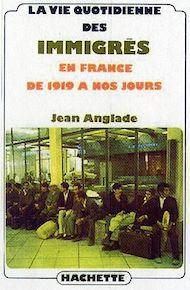 Téléchargez le livre :  La vie quotidienne des immigrés en France de 1919 à nos jours