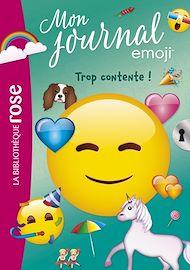 Téléchargez le livre :  emoji TM mon journal 03 - Trop contente !