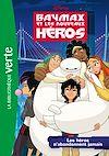 Télécharger le livre :  Baymax et les nouveaux héros 02 - Les héros n'abandonnent jamais