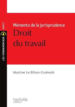 Téléchargez le livre :  Mémento de la Jurisprudence, Droit du travail