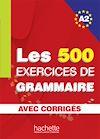 Télécharger le livre : Les 500 exercices de grammaire + corrigés (A2)
