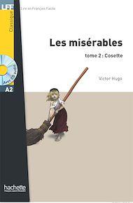 Téléchargez le livre :  Les Misérables tome 2 : Cosette