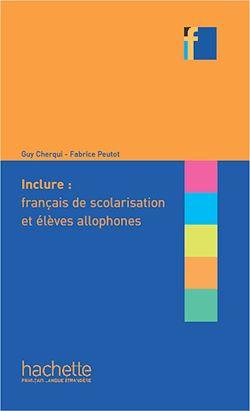 COLLECTION F - Inclure : français langue de scolarisation et élèves allophones (ebook)