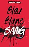 La trilogie Bleu Blanc Sang - Tome 3 - Sang |