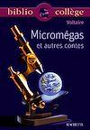 Télécharger le livre :  Bibliocollège - Micromégas et autres contes, Voltaire
