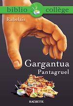 Téléchargez le livre :  Bibliocollège - Gargantua, Pantagruel, Rabelais