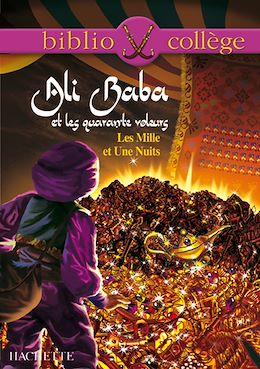 Téléchargez le livre numérique:  Bibliocollège - Ali Baba et les quarante voleurs - Les Mille et Une Nuits