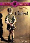 Télécharger le livre :  Bibliocollège - L'Enfant, Jules Vallès