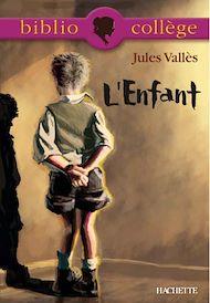 Téléchargez le livre :  Bibliocollège - L'Enfant, Jules Vallès