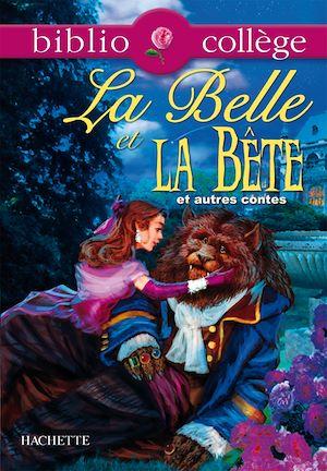 Téléchargez le livre :  Bibliocollège - La Belle et la Bête et autres contes