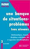 Télécharger le livre :  Une banque de situations-problèmes tous niveaux - Tome 2